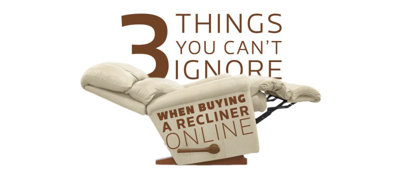 3thingsyoucantignorewhenbuyingareclineronline