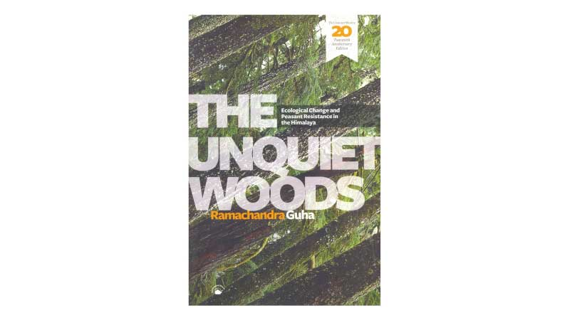The Unquiet Woods by Ramachandra Guha