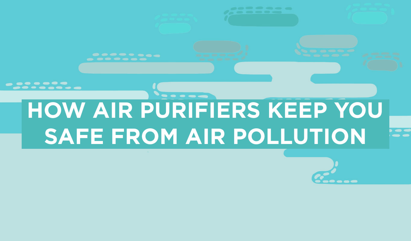Breathe Easy Here S How Air Purifiers Keep You Safe From Pollution