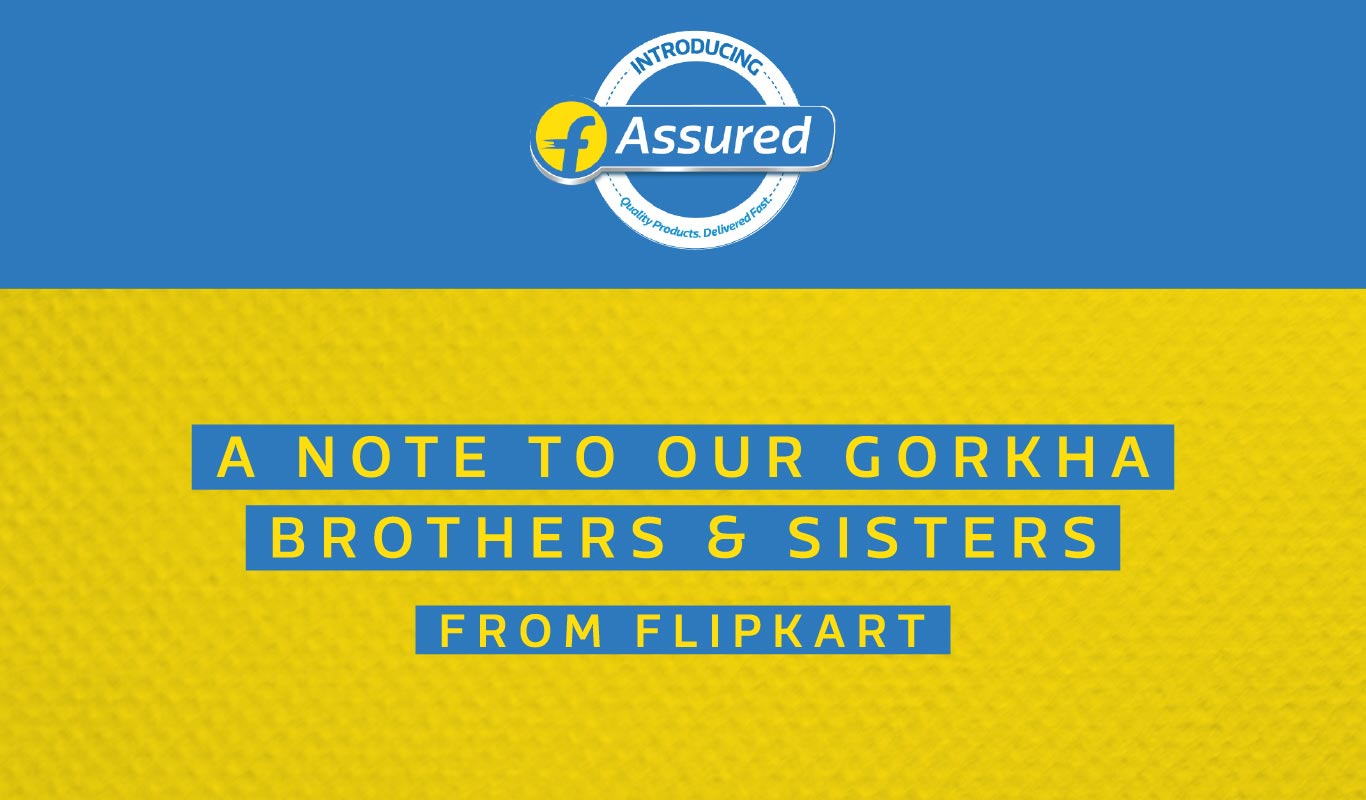 From Flipkart, a note to our Gorkha brothers and sisters