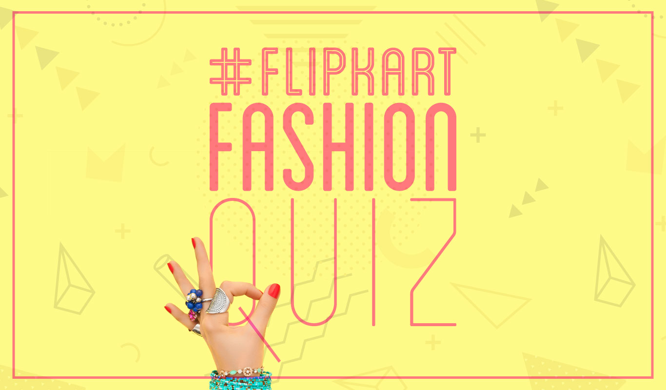 #FlipkartFashionQuiz – How well do you know Flipkart Fashion's private labels?