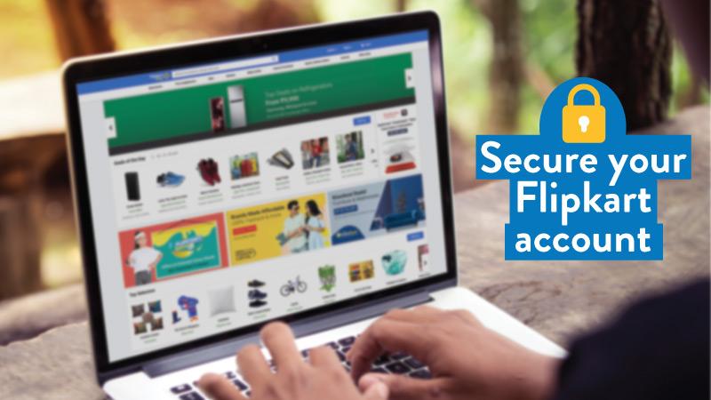 पछताने से बेहतर है सुरक्षित रहिए – अपने फ़्लिपकार्ट अकाउंट को कैसे सुरक्षित रखें